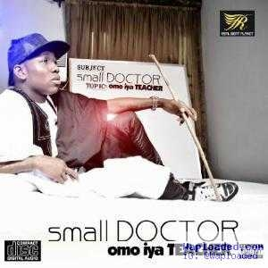Omo Iya Teacher BY Small Doctor